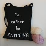 """Väike must orgaaniline tekstiilkott """"I'd rather be knitting"""""""