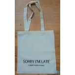 """Väike orgaaniline tekstiilkott """"Sorry I'm late"""""""